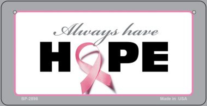 Always Have Hope Novelty Wholesale Bicycle Plate BP-2898