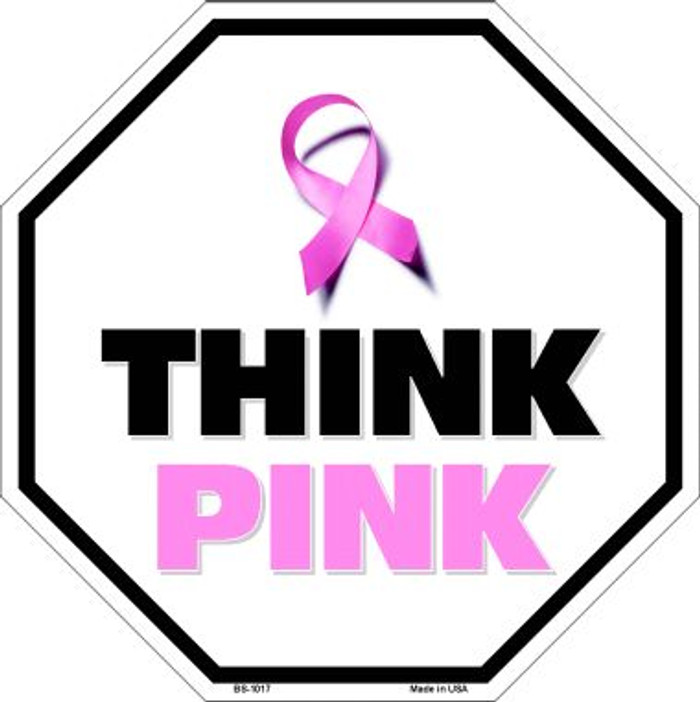 Think Pink Breast Cancer Pink Ribbon Wholesale Metal Novelty Octagon Stop Sign BS-1017