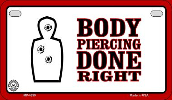 Body Piercing Done Right Wholesale Motorcycle License Plate MP-4699