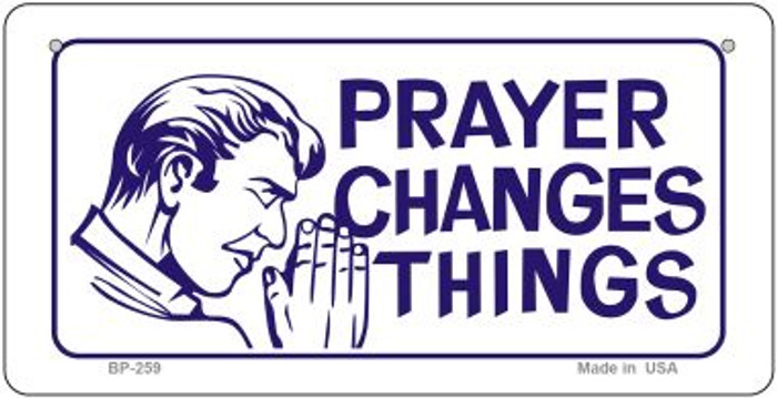 Prayers Change Things Novelty Wholesale Bicycle License Plate BP-259