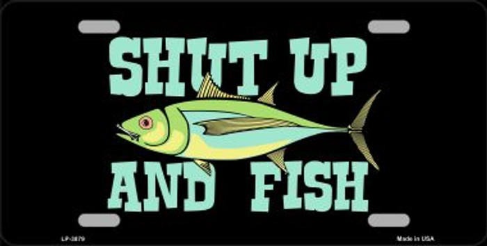 Shut Up And Fish Wholesale Metal Novelty License Plate LP-3879