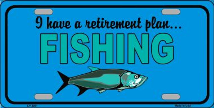 Retirement Plan Fishing Wholesale Metal Novelty License Plate LP-3881