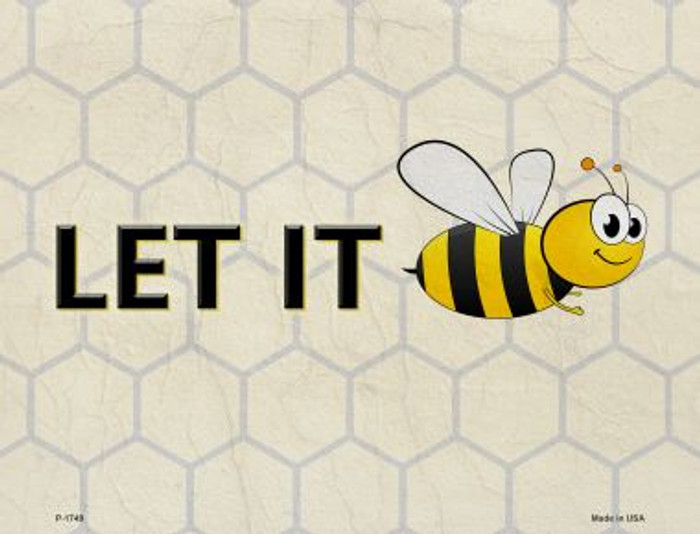 Let It Bee Wholesale Metal Novelty Parking Sign P-1749