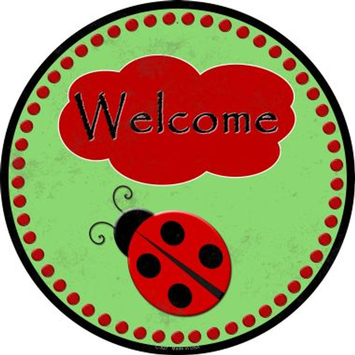 Welcome Ladybug Wholesale Novelty Metal Circular Sign C-827