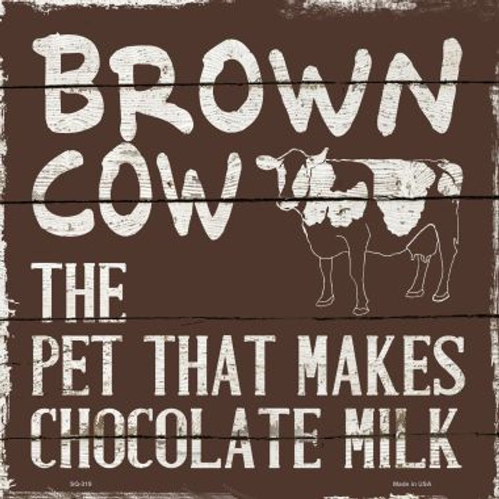 Brown Cow Brown Milk Wholesale Novelty Square Sign SQ-319