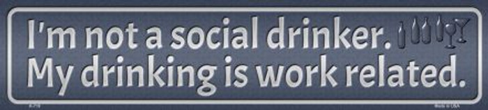 Drinking is Work Related Wholesale Novelty Mini Street Sign K-719