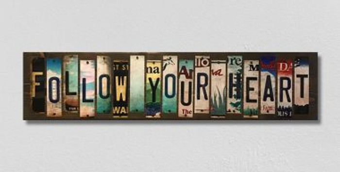 Follow Your Heart License Plate Strips Wholesale Novelty Wood Sign WS-127