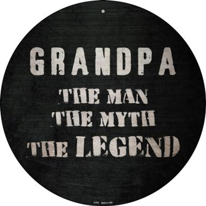 Grandpa The Legend Wholesale Novelty Metal Circular Sign C-876
