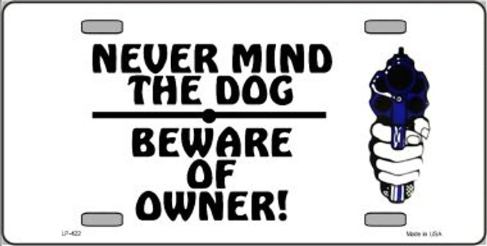 Never Mind Dog Beware Owner Wholesale Metal Novelty License Plate