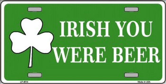 Irish You Were Beer Wholesale Metal Novelty License Plate