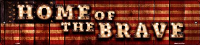 Home of the Brave Bulb Lettering American Flag Wholesale Mini Street Sign K-849