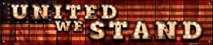 United We Stand Wholesale Novelty Metal Street Sign ST-853