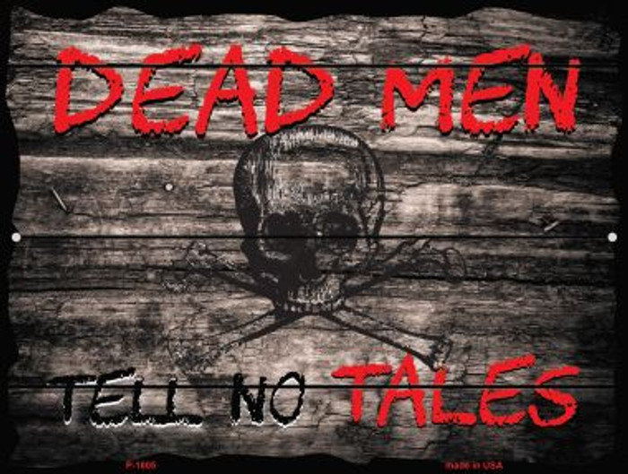 Dead Men Tell No Tales Wholesale Parking Sign P-1805