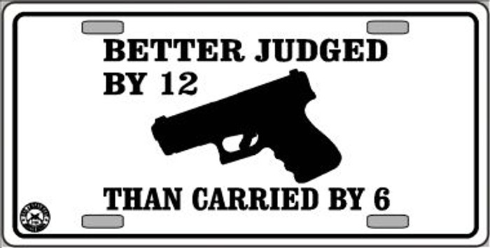 Judged By 12 Carried By 6 Wholesale Metal Novelty License Plate LP-4688