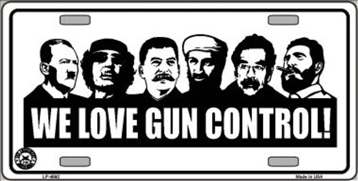 We Love Gun Control Wholesale Metal Novelty License Plate LP-4692