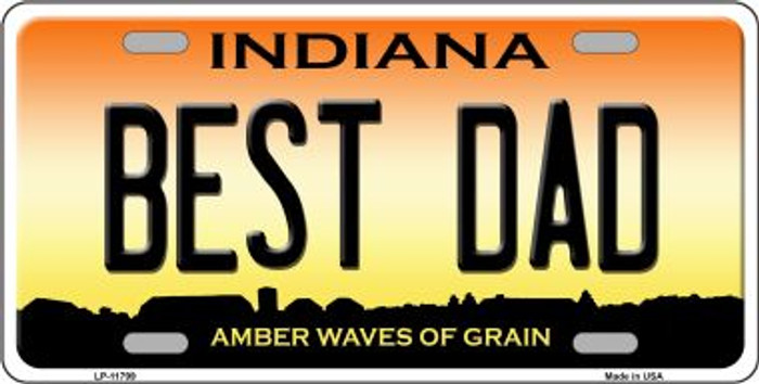 Best Dad Indiana Wholesale Novelty License Plate LP-11799