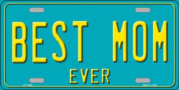 Best Mom Ever Wholesale Novelty License Plate LP-11800