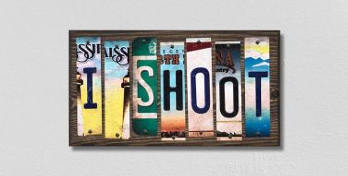 I Shoot License Plate Strips Wholesale Novelty Wood Signs WS-237