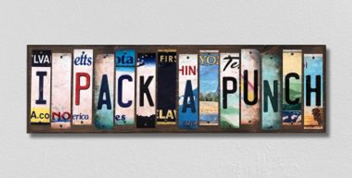 I Pack A Punch License Plate Strips Wholesale Novelty Wood Signs WS-238