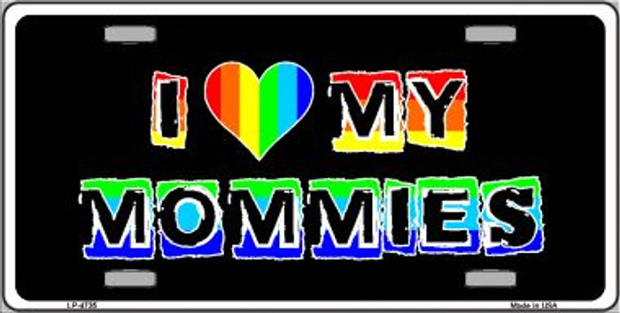 I Love My Mommies Wholesale Metal Novelty License Plate LP-4735