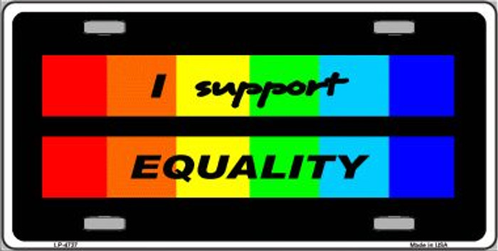 I Support Equality Wholesale Metal Novelty License Plate LP-4737
