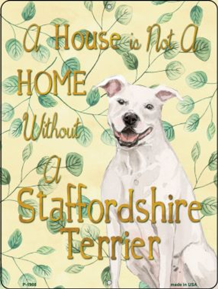 Not A Home Without A Staffordshire Terrier Wholesale Novelty Parking Sign P-1966