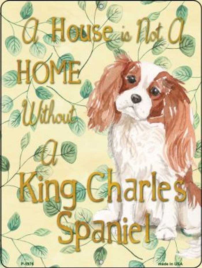 Not A Home Without A King Charles Wholesale Novelty Parking Sign P-1976