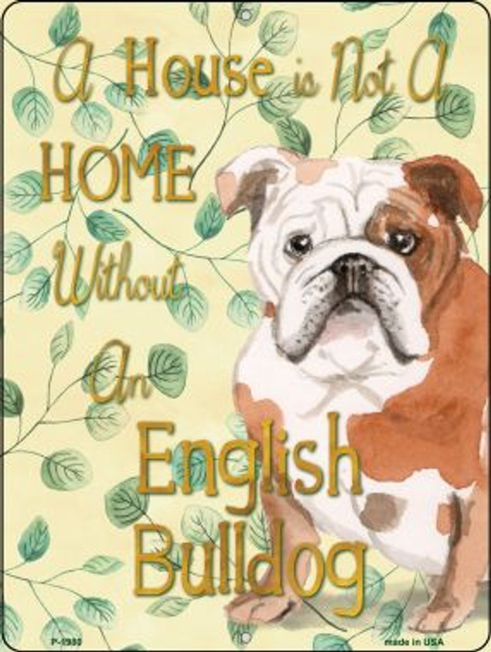 Not A Home Without A English Bulldog Wholesale Novelty Parking Sign P-1980