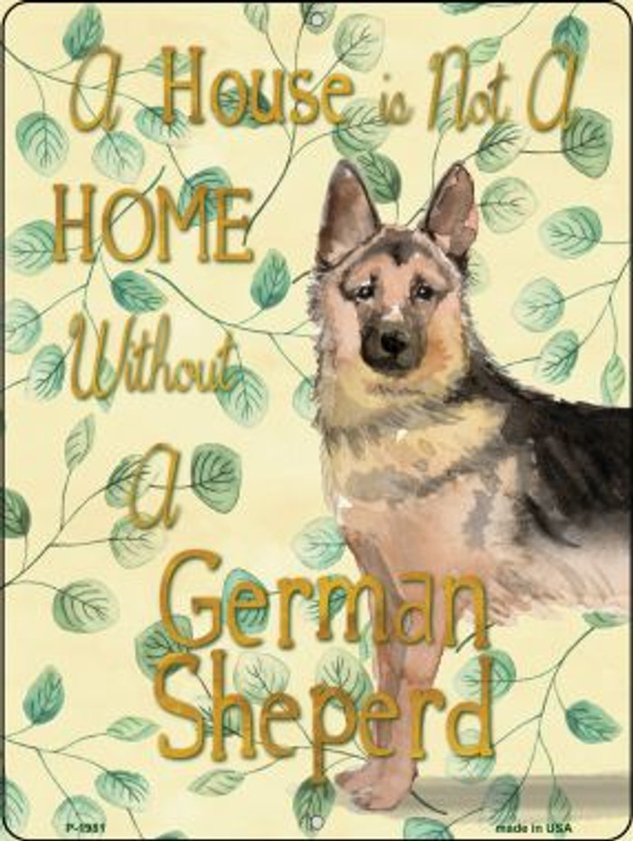 Not A Home Without A German Sheperd Wholesale Novelty Parking Sign P-1981