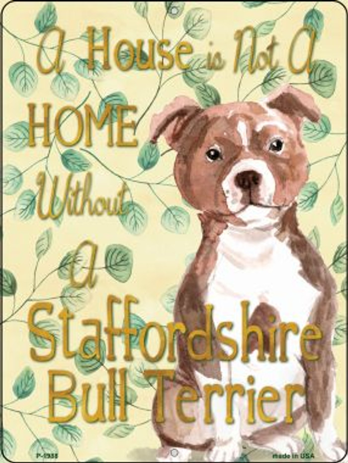 Not A Home Without A Staffordshire Bull Terrier  Wholesale Novelty Parking Sign P-1988