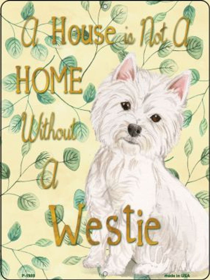 Not A Home Without A Westie Wholesale Novelty Parking Sign P-1989