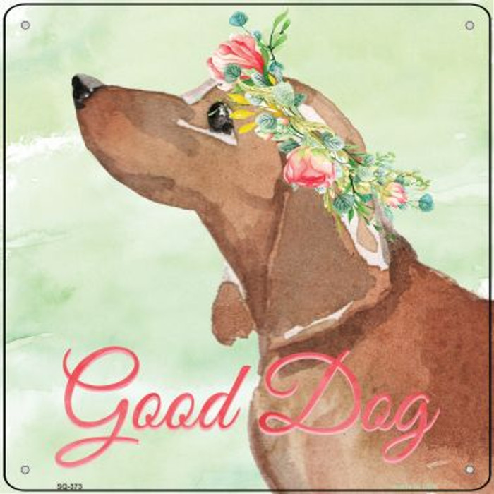 Dachshund Good Dog Wholesale Novelty Square Sign SQ-373