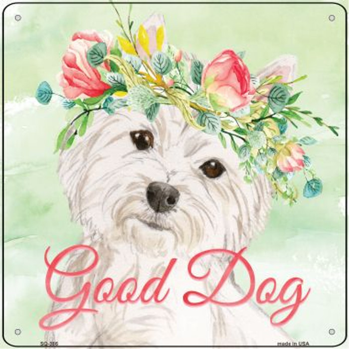 Westie Good Dog Wholesale Novelty Square Sign SQ-386