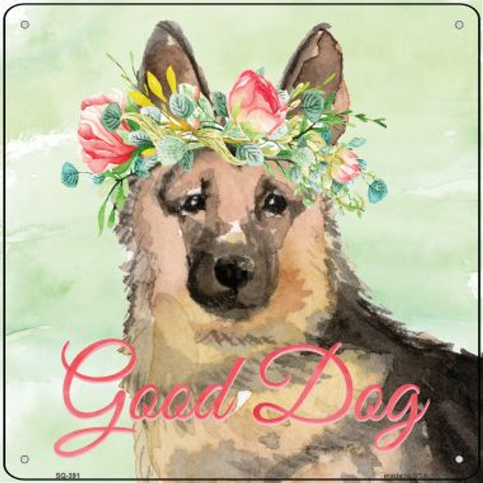 German Shepherd Good Dog Wholesale Novelty Square Sign SQ-391