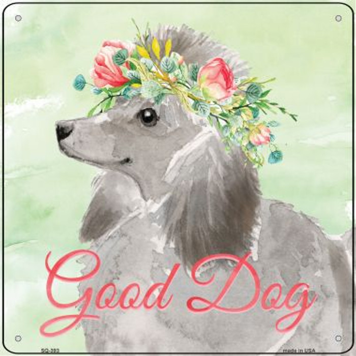 Grey Poodle Good Dog Wholesale Novelty Square Sign SQ-393