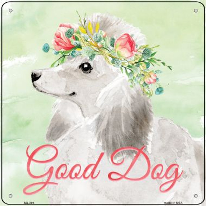 White Poodle Good Dog Wholesale Novelty Square Sign SQ-394