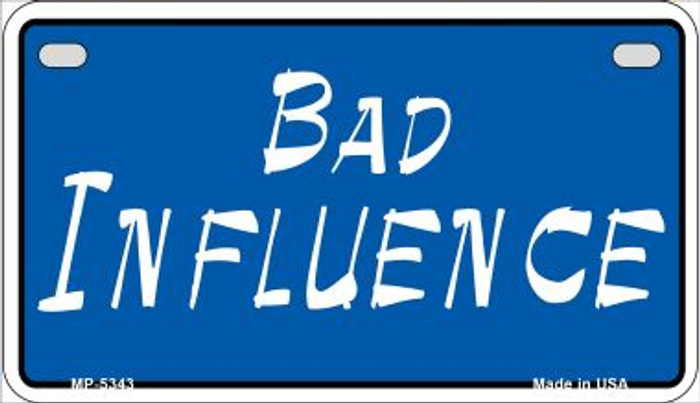 Bad Influence Novelty Wholesale Metal Motorcycle License Plate MP-5343