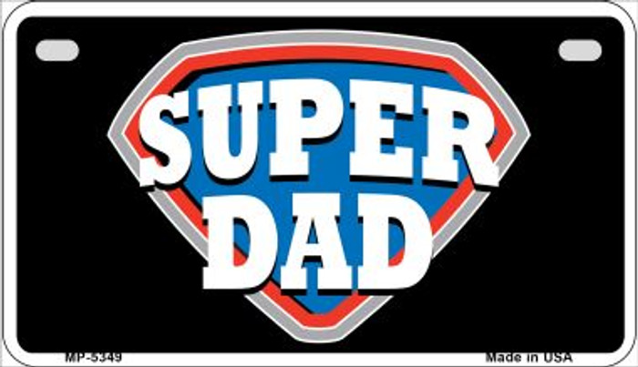 Super Dad Novelty Wholesale Metal Motorcycle License Plate MP-5349
