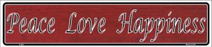 Peace Love Happiness Wholesale Novelty Metal Vanity Small Street Signs K-018