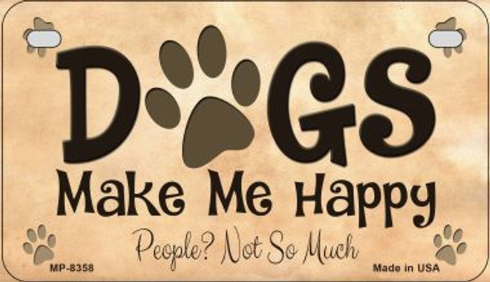 Dogs Make Me Happy Wholesale Metal Novelty Motorcycle License Plate MP-8358