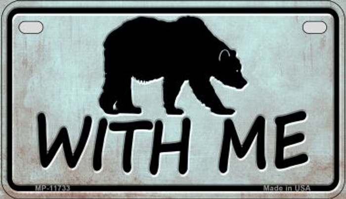 Bear With Me Wholesale Novelty Motorcycle License Plate MP-11733