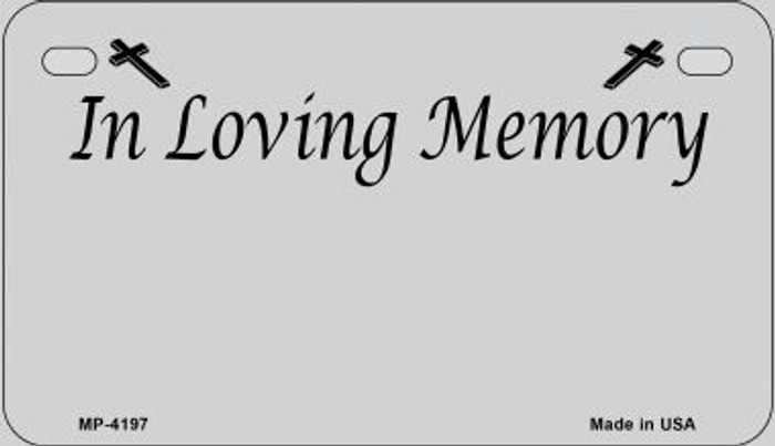 In Loving Memory Gray Background Wholesale Metal Novelty Motorcycle License Plate MP-4197