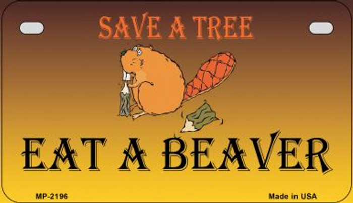Save A Tree Eat a Beaver Wholesale Metal Novelty Motorcycle License Plate MP-2196
