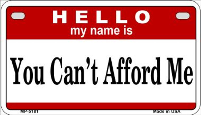 You Can't Afford Me Wholesale Metal Novelty Motorcycle License Plate MP-5181