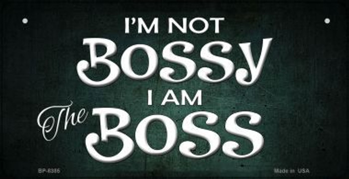 I'm Not Bossy Wholesale Metal Novelty Bicycle License Plate BP-8385