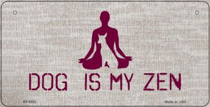 Dog Is My Zen Novelty Wholesale Metal Bicycle License Plate BP-9852