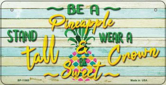Be A Pineapple Wholesale Novelty Bicycle License Plate BP-11865