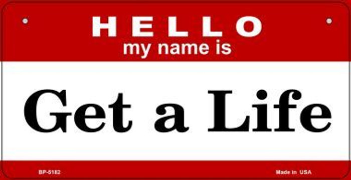 Get A Life Wholesale Metal Novelty Bicycle License Plate BP-5182