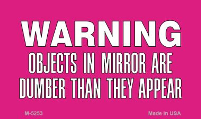 Objects In Mirror Pink Novelty Wholesale Metal Magnet M-5253