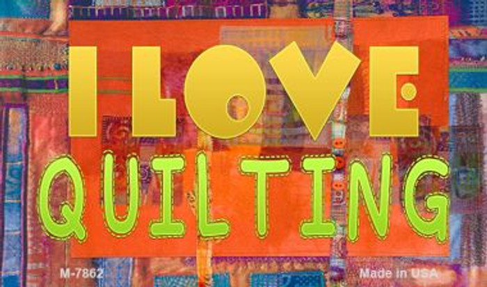 I Love Quilting Novelty Wholesale Metal Magnet M-7862